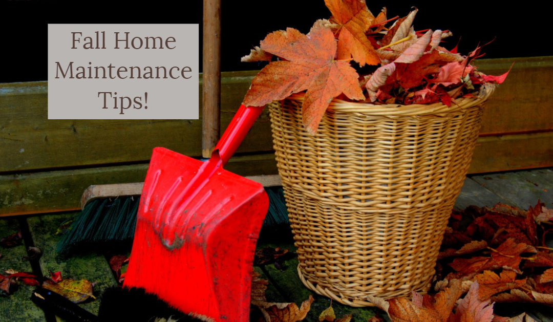 Fall Home Maintenance Tips!